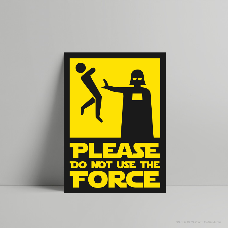 QUADRO DECORATIVO GEEK PLEASE DO NOT USE THE FORCE